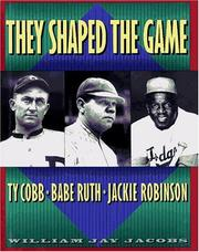 They shaped the game by William Jay Jacobs
