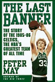 Cover of: The last banner: the story of the 1985-86 Celtics, the NBA's greatest team of all time