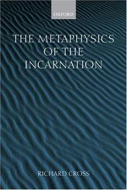 Cover of: The Metaphysics of the Incarnation | Richard Cross