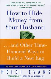 Cover of: How to Hide Money from Your Hu...And Other Time-Honored Ways to Build A Nest Egg | Heidi Evans
