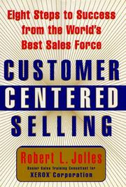Cover of: Customer centered selling | Robert L. Jolles