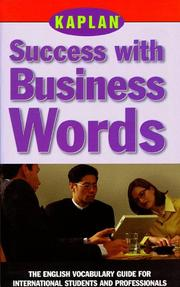 Cover of: KAPLAN SUCCESS WITH BUSINESS WORDS: THE ENGLISH VOCABULARY GUIDE FOR INTERNATIONAL STUDENTS AND PROFESSIONALS (Success With Words, Vocabulary Guides for Students and Professionals)