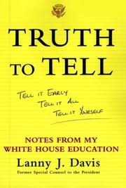 Cover of: Truth To Tell: Tell It Early, Tell It All, Tell It Yourself