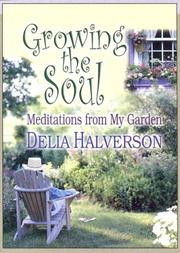 Cover of: Growing the soul | Delia Touchton Halverson