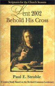 Cover of: Behold His cross: Lent 2002
