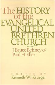 Cover of: The history of the Evangelical United Brethren Church | J. Bruce Behney