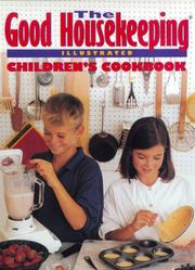 Cover of: The Good housekeeping illustrated children's cookbook | Marianne Zanzarella ; photographs by Tom Eckerle.