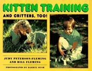 Cover of: Kitten training and critters, too!
