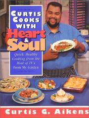Cover of: Curtis cooks with heart & soul
