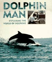Cover of: Dolphin Man: Exploring the World of Dolphins