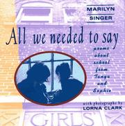Cover of: All we needed to say: poems about school from Tanya and Sophie