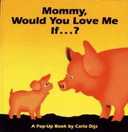 Cover of: Mommy, would you love me if--?