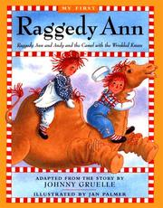 Cover of: Raggedy Ann Andy And The Camel With The Wrinkled Knees My First Raggedy Ann