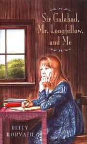 Cover of: Sir Galahad, Mr. Longfellow, and me | Betty F. Horvath