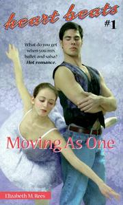 Cover of: Moving as one | Elizabeth M. Rees