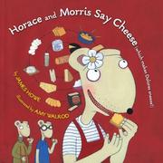 Cover of: Horace and Morris Say Cheese (Which Makes Dolores Sneeze!) (Horace and Morris and Dolores) | James Howe