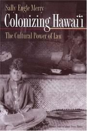 Cover of: Colonizing Hawai'i: the cultural power of law
