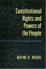 Cover of: Constitutional rights and powers of the people | Wayne D. Moore