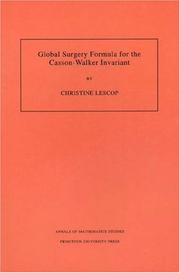 Cover of: Global surgery formula for the Casson-Walker invariant | Christine Lescop