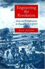 Cover of: Engineering the Revolution: arms and Enlightenment in France, 1763-1815