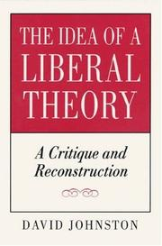 Cover of: The idea of a liberal theory | David Johnston