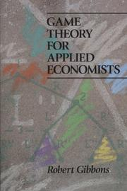 Cover of: Game theory for applied economists | Robert Gibbons