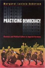 Cover of: Practicing Democracy | Margaret Lavinia Anderson
