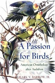 A Passion for Birds: American Ornithology After Audubon