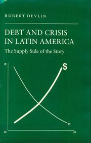 Debt and crisis in Latin America by Robert Devlin