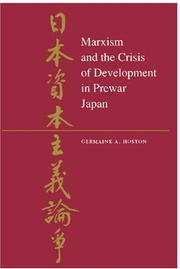 Cover of: Marxism and the crisis of development in prewar Japan by Germaine A. Hoston