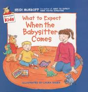 Cover of: What to expect when the babysitter comes