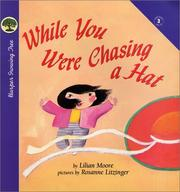 Cover of: While You Were Chasing a Hat | Lilian Moore