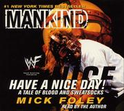 Cover of: Have a Nice Day! A Tale of Blood and Sweatsocks | Mankind