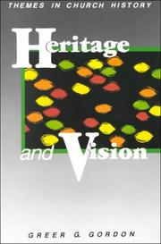 Cover of: Heritage and Vision | Greer G. Gordon