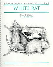 Laboratory anatomy of the white rat by Robert B. Chiasson