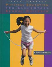 Cover of: Physical education for elementary school children: an illustrated program of activities for kindergarten to grade six.