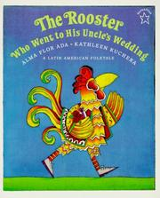 Cover of: The rooster who went to his uncle's wedding