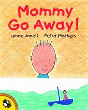 Cover of: Mommy go away!  p