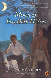 Cover of: Moon of Two Dark Horses | Sally M. Keehn
