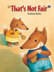Cover of: That's not fair! | Stephanie Roehe