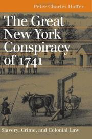 Cover of: The great New York conspiracy of 1741: slavery, crime, and colonial law
