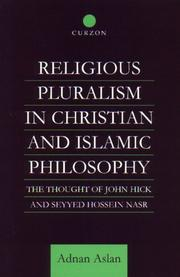 Religious pluralism in Christian and Islamic philosophy by Adnan Aslan