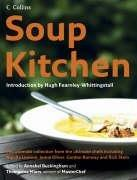 Cover of: Soup Kitchen: The Ultimate Collection from the Ultimate Chefs Including Nigella Lawson, Jamie Oliver, Gordon Ramsay and Rick Stein