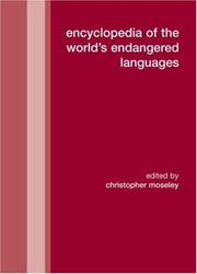 Cover of: Encyclopedia of the World's Endangered Languages (Curzon Language Family Series) by C. Moseley