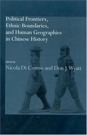 Cover of: Political Frontiers, Ethnic Boundaries and Human Geographies in Chinese History