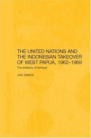 United Nations and the Indonesian Takeover of West Papua, 1962-1969