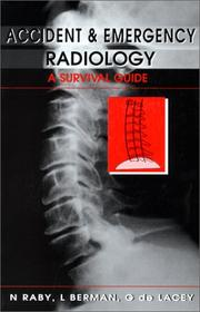 Accident and Emergency Radiology by Nigel Raby, Laurence Berman, Gerald De Lacey