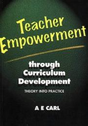 Cover of: Teacher empowerment through curriculum development | Arend E. Carl