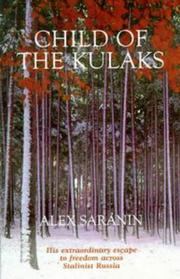 Cover of: Child of the kulaks | Alex Saranin