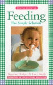 Cover of: Feeding the Simple Solution | Beatrice Hollyer